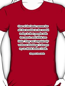 Act w/o Thinking, Margaret Chase Smith T-Shirt