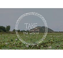 Take on the World Photographic Print