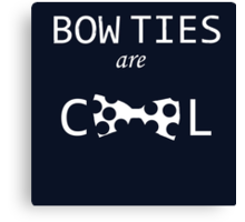 Dr Who: Bow ties are cool Canvas Print