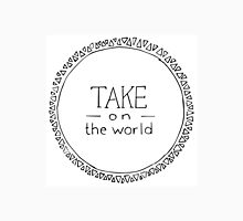 Take on the World Unisex T-Shirt
