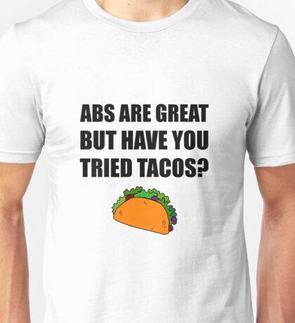 ABS Great Tried Tacos Unisex T-Shirt