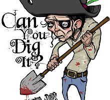 Can You Dig It? by DoodlesnDrips