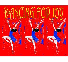 DANCING FOR JOY Photographic Print