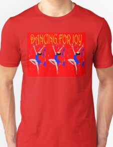 DANCING FOR JOY Unisex T-Shirt