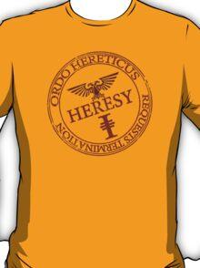 Heresy! T-Shirt
