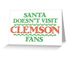 Santa Doesen't Visit Clemson Fans Greeting Card