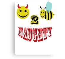 happy 2 bee naughty Canvas Print