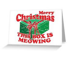 Merry Christmas, The Box Is Meowing Greeting Card