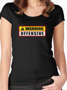 Warning Offensive Women's Fitted Scoop T-Shirt