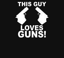 This Guy Loves Guns Unisex T-Shirt