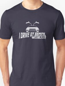 I Drive at 88mph... Just In Case T-Shirt