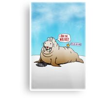 I Truly AM the Walrus! Metal Print