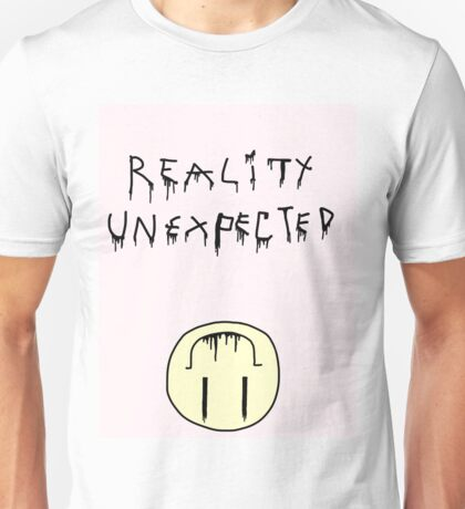 reality unexpected Unisex T-Shirt