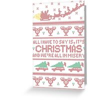 Christmas Vacation Misery Greeting Card