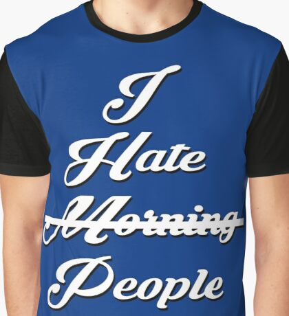 I hate People Graphic T-Shirt