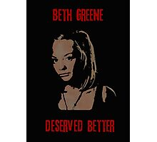 Beth Greene Deserved Better. Photographic Print