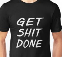 Get shit done funny typography Unisex T-Shirt