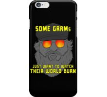 Some GRRMs Just Want to Watch the World Burn iPhone Case/Skin