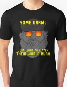 Some GRRMs Just Want to Watch the World Burn T-Shirt
