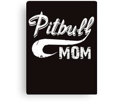 Pitbull Mom Canvas Print