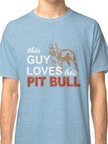This Guy Loves His Pitbull Classic T-Shirt