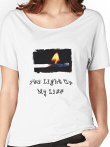 You Light Up My Life Women's Relaxed Fit T-Shirt