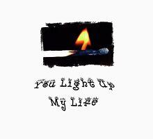 You Light Up My Life Unisex T-Shirt