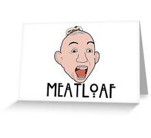 MEATLOAF Greeting Card