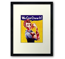 We Can Chew It! Framed Print