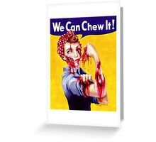 We Can Chew It! Greeting Card
