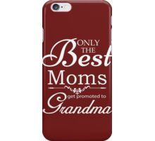 Best Mom Get Promoted To Grandma iPhone Case/Skin