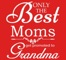 Best Mom Get Promoted To Grandma by johnlincoln2557