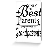 Best Parents Get Promoted To Grandparents Greeting Card