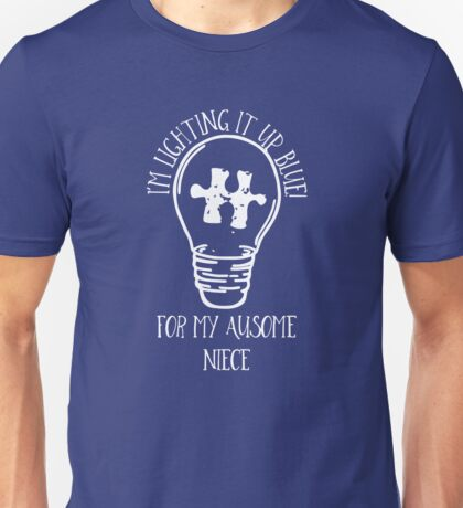 I'm Lighting It Up Blue For My Ausome Niece Unisex T-Shirt