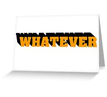 Whatever I Dont Care Teenager Gift Birthday Punk Rock Rebel Greeting Card