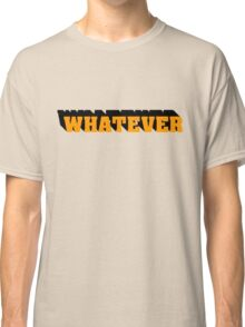 Whatever I Dont Care Teenager Gift Birthday Punk Rock Rebel Classic T-Shirt