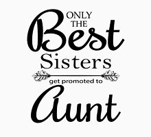 Best Sisters Get Promoted To Aunt Womens Fitted T-Shirt