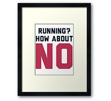 I Don't Run Framed Print