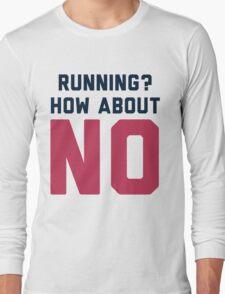 I Don't Run Long Sleeve T-Shirt