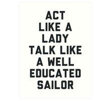 Act Like a Lady Art Print
