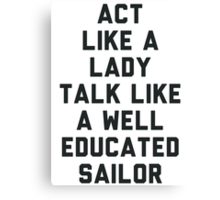 Act Like a Lady Canvas Print