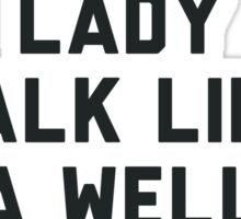 Act Like a Lady Sticker