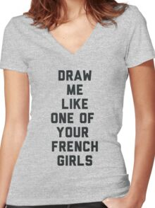 Draw Me Like One of Your French Girls Women's Fitted V-Neck T-Shirt
