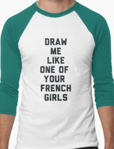 Draw Me Like One of Your French Girls Men's Baseball ¾ T-Shirt