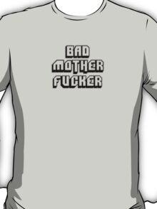 BAD MOTHERFU**ER T-Shirt