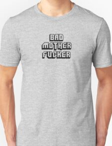BAD MOTHERFU**ER Unisex T-Shirt