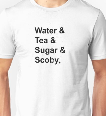 Water Tea Sugar And Scoby Unisex T-Shirt
