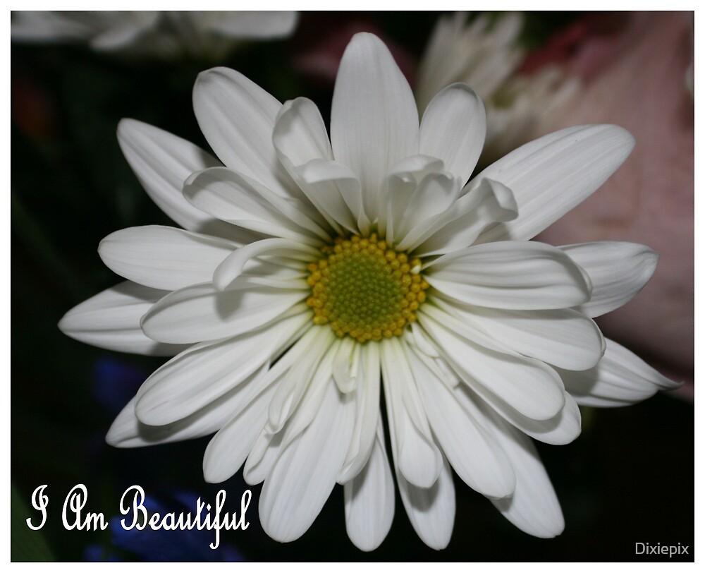 I am Beautiful by Dixiepix