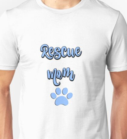 Rescue Mom Unisex T-Shirt