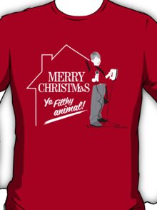 Merry Christmas Ya Filthy Animal! T-Shirt